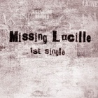 Missing Lucille 1st single