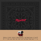 MUSICAL PHANTOM 2016 LIVE RECORDING KOREAN CAST (박은태 Ver.)