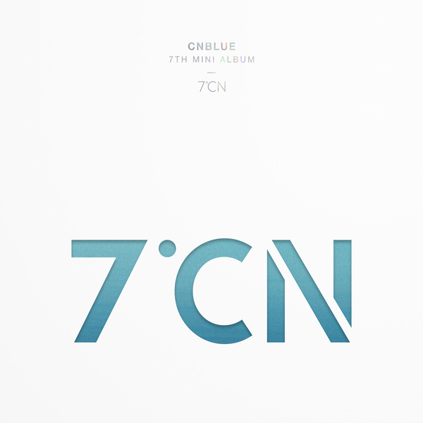 CNBLUE 7TH MINI ALBUM 7ºCN