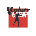 [U Don't (Original Ver.)]
