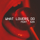 What Lovers Do (Feat. SZA)