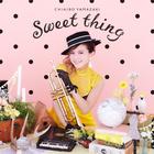 [Sweet thing]