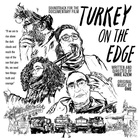[Turkey On The Edge (Soundtrack For The Documentary Film)]