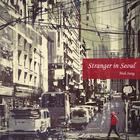 [Stranger In Seoul]