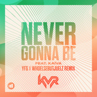 [Never Gonna Be (YFS X WHOELSEBUTJUELZ Remix)]