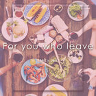 [For You Who Leave]