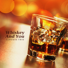 [Whiskey And You]