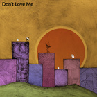 Don't Love Me (Feat. J.Burney)