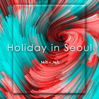 Holiday In Seoul
