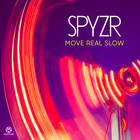 Move Real Slow