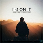 I'm On It (Feat. Designer Doubt) (Radio Mix)
