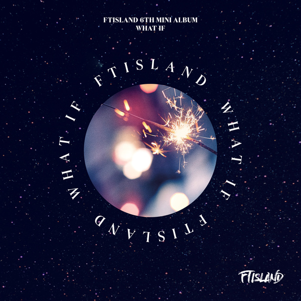 FTISLAND 6TH MINI ALBUM 'WHAT IF'