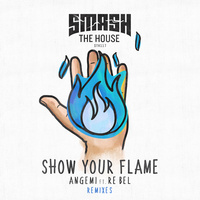 Show Your Flame (Remixes)