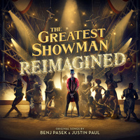 The Greatest Showman : Reimagined