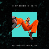 I Don't Believe In The Sun