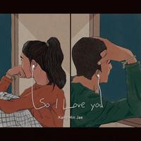 So I Love You