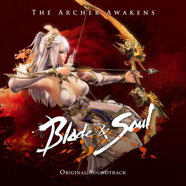 블레이드 & 소울 OST 'The Archer Awakens'
