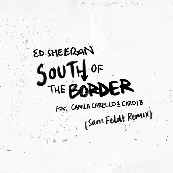 South of the Border (Sam Feldt Remix)