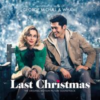 George Michael & Wham! Last Christmas : The Original Motion Picture Soundtrack