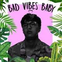 Bad Vibes Baby