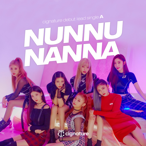 cignature debut lead single A 'NUN NU NAN NA'