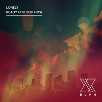 Lonely / Ready For You Now