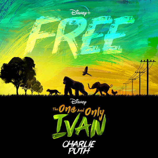 Free (From Disney's 'The One And Only Ivan')