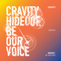 HIDEOUT: BE OUR VOICE - SEASON 3.