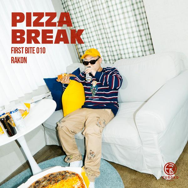 PIZZA BREAK X Rakon (FIRST BITE 010) / 피자브레이크 X 라콘 (퍼스트바이트 010)