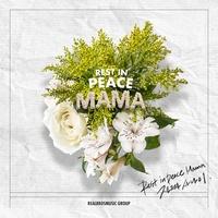 Rest in Peace Mama