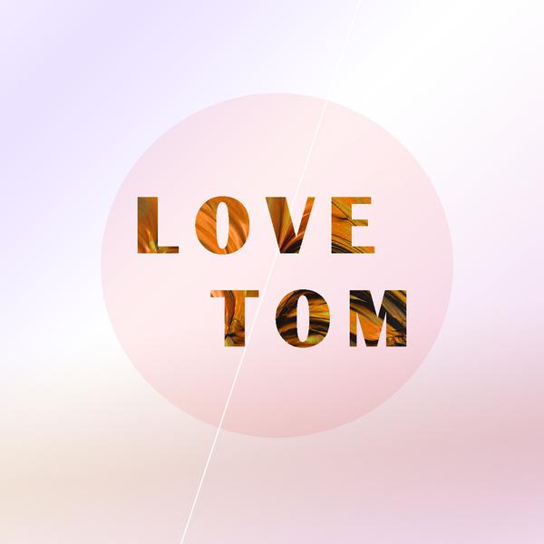LoveTom