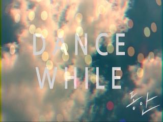 Dance While