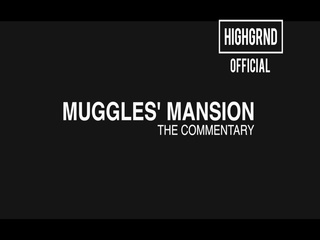 [COMMENTARY VIDEO] MUGGLES' MANSION