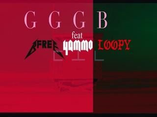 GGGB (Feat. B-Free & Yammo & Loopy) (Teaser)
