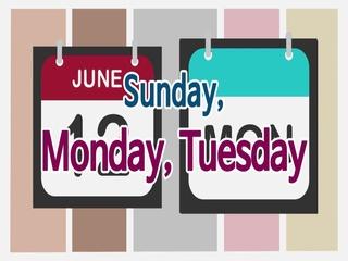 Sunday, Monday, Tuesday (일요일, 월요일, 화요일)