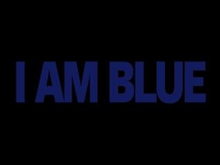 I Am Blue (Main Teaser 2)