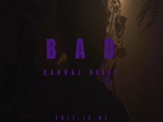 BAD (Feat. ACACY) (Prod. by XENOVIBE) (Teaser)