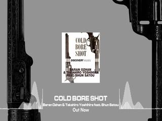 Cold Bore Shot (Original Mix) (Feat. Shun_ColdBoreShot)