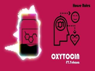 Oxytocin (Feat. Yehana)