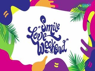 [Smile Love Weekend] TEASER 영상