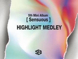 5th Mini Album 'Sensuous' (Highlight Medley)