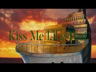 Kiss Me Like That (Teaser)