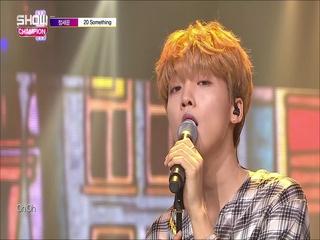 [쇼챔피언 281회] '정세운 - 20 Something' (방송 Clip)
