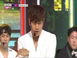 [쇼챔피언 284회] '신화 - Kiss Me Like That' (방송 Clip)