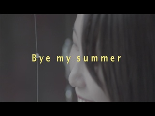 Bye my summer (Special Video)