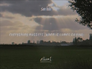 Everything Matters (When It Comes To You)