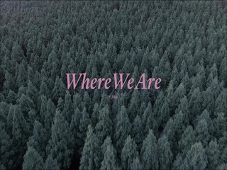 Where We Are (Teaser)