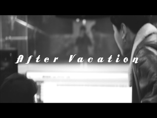 After Vacation (Feat. Hyperreal) (Teaser)