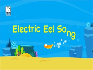Electric Eel Song