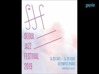 [SEOUL JAZZ FESTIVAL 2019] 4th Lienup